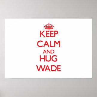 Keep calm and Hug Wade Posters