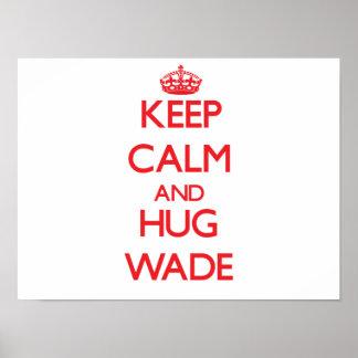 Keep calm and Hug Wade Print