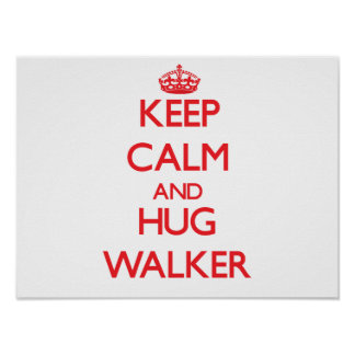Keep calm and Hug Walker Posters