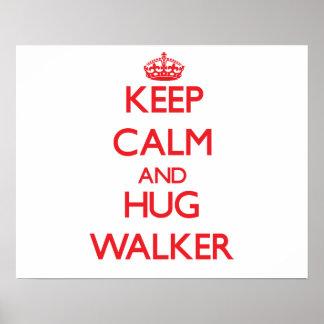 Keep calm and Hug Walker Poster