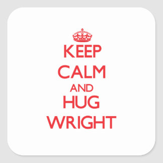 Keep calm and Hug Wright Square Stickers