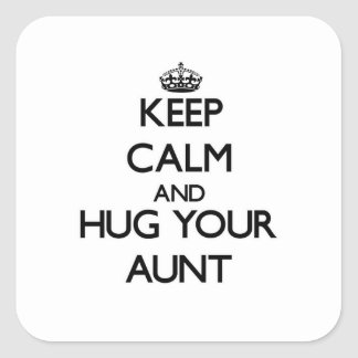 Keep Calm and Hug your Aunt Square Stickers