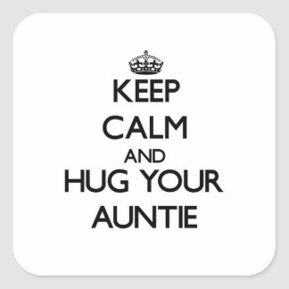 Keep Calm and Hug your Auntie Square Sticker