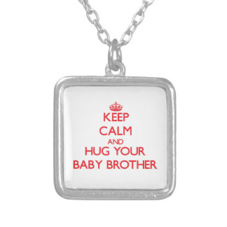 Keep Calm and HUG  your Baby Brother Jewelry