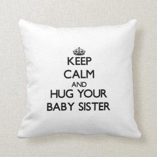 Keep Calm and Hug your Baby Sister Cushion