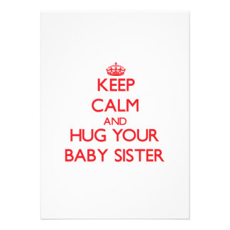 Keep Calm and HUG your Baby Sister Personalized Invites