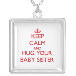 Keep Calm and HUG  your Baby Sister Pendant