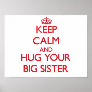 Keep Calm and HUG  your Big Sister Poster