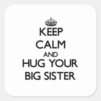 Keep Calm and Hug your Big Sister Square Sticker