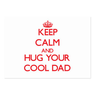 Keep Calm and HUG  your Cool Dad Business Card