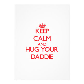 Keep Calm and HUG  your Daddie Personalized Announcements