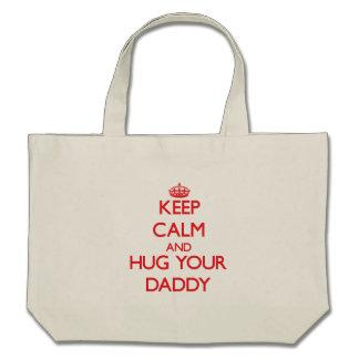 Keep Calm and HUG  your Daddy Bag