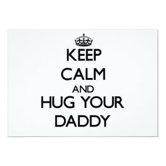 Keep Calm and Hug your Daddy Personalized Invitations