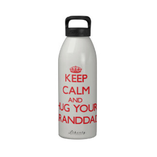 Keep Calm and HUG  your Granddad Water Bottles