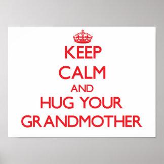 Keep Calm and HUG  your Grandmother Poster