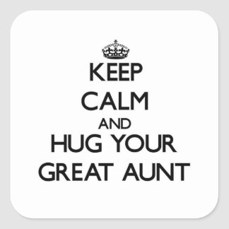 Keep Calm and Hug your Great Aunt Square Sticker