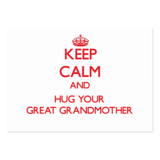 Keep Calm and HUG your Great Grandmother Business Cards