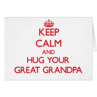 Keep Calm and HUG  your Great Grandpa Greeting Cards