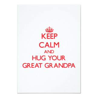 Keep Calm and HUG  your Great Grandpa Custom Invite