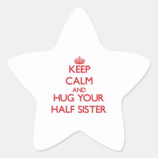 Keep Calm and HUG  your Half-Sister Stickers