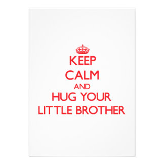Keep Calm and HUG your little Brother Announcement