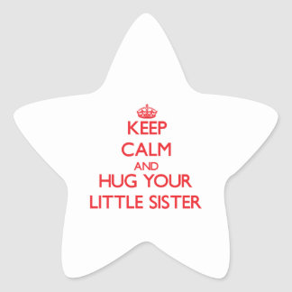Keep Calm and HUG your Little Sister Stickers