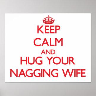 Keep Calm and HUG  your Nagging Wife Poster