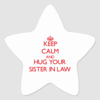 Keep Calm and HUG  your Sister-in-Law Sticker
