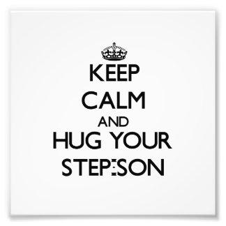 Keep Calm and Hug your Step-Son Photo Art