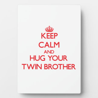 Keep Calm and HUG  your Twin Brother Photo Plaque