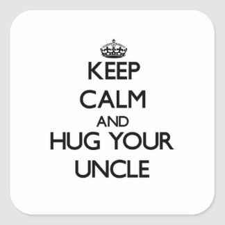 Keep Calm and Hug your Uncle Square Sticker