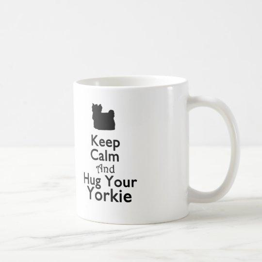 Keep Calm and Hug Your Yorkie Mug