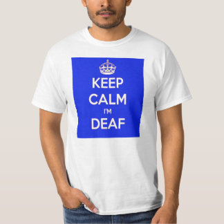 KEEP CALM AND I AM DEAF BLUE T-Shirt
