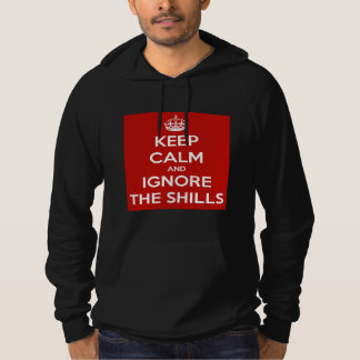 Keep Calm and Ignore the Shills - Hoodie