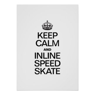 KEEP CALM AND INLINE SPEED SKATE PRINT