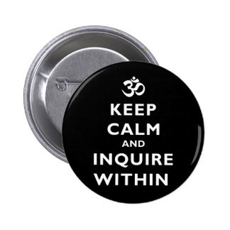 Keep Calm And Inquire Within 6 Cm Round Badge