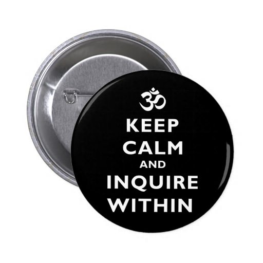 Keep Calm And Inquire Within Pin