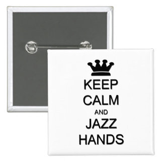 Keep Calm and Jazz Hands 15 Cm Square Badge