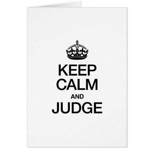 KEEP CALM AND JUDGE CARD