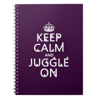 Keep Calm and Juggle On (in any color) Notebook