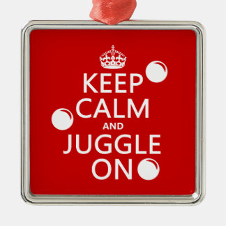Keep Calm and Juggle On (in any color) Silver-Colored Square Decoration
