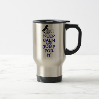 Keep Calm and Jump For It Horse Travel Mug