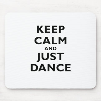 Keep Calm and Just Dance Mousepads