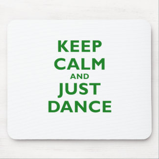 Keep Calm and Just Dance Mouse Pad