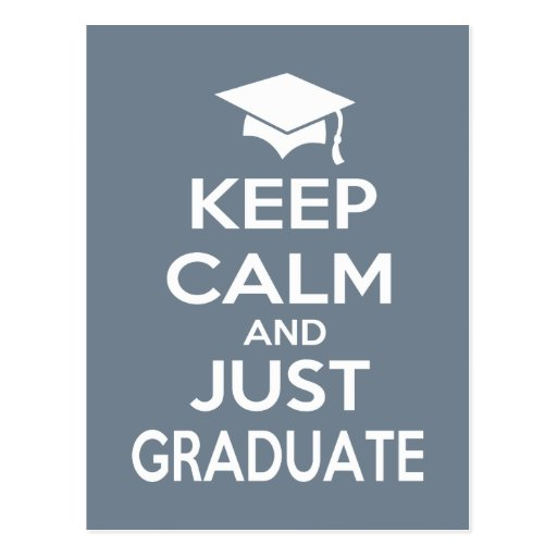 Keep Calm and Just Graduate Postcards