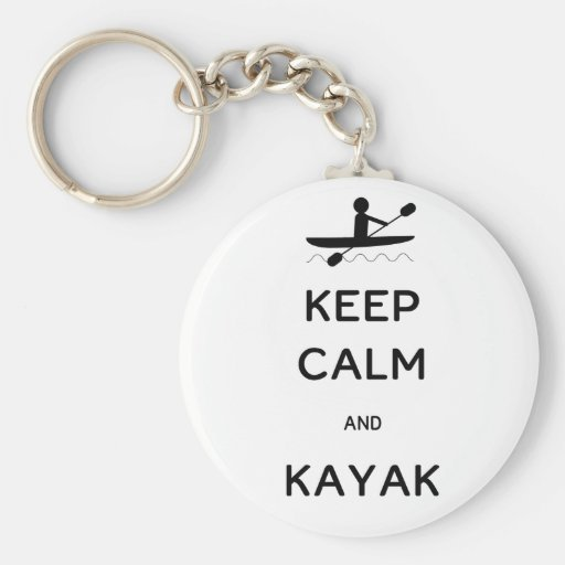 Keep Calm and Kayak Keychains