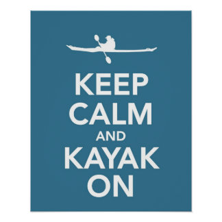 Keep Calm and Kayak On print or poster in blue