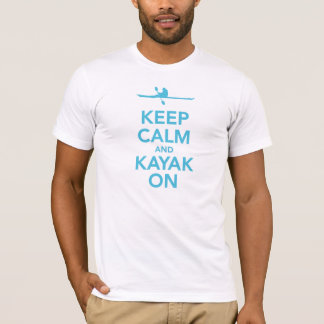 Keep Calm and Kayak On t-shirt