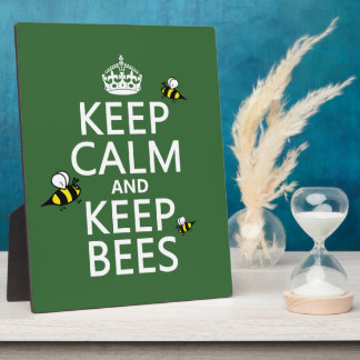 Keep Calm and Keep Bees - all colours Plaque