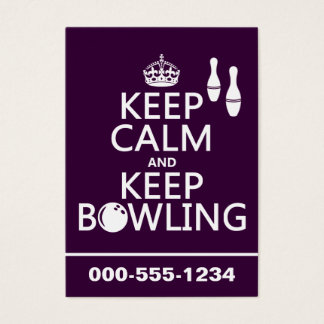 Keep Calm and Keep Bowling - all colours Business Card